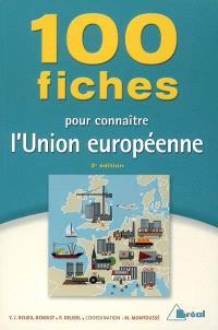 100 fiches pour connaître l'Union européenne : classes préparatoires aux grandes écoles commerciales, 1re cycle universitaire, concours de la fonction publique