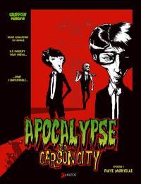 Apocalypse sur Carson city. Volume 1, Fuite mortelle