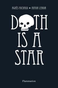 Death is a star / la mort, sa vie, son oeuvre
