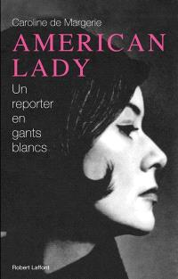 American lady : un reporter en gants blancs