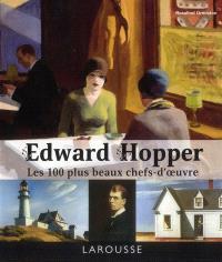 Edward Hopper : les 100 plus beaux chefs-d'oeuvre