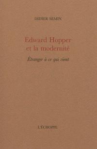 Edward Hopper et la modernité : étranger à ce qui vient