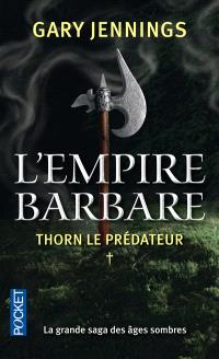 L'empire barbare. Volume 1, Thorn le prédateur