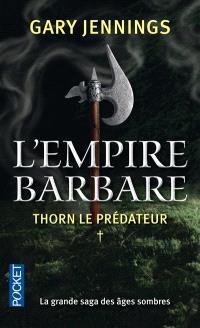 L'empire barbare. Volume 1, Thorn le prédateur