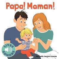 Papa ! Maman !