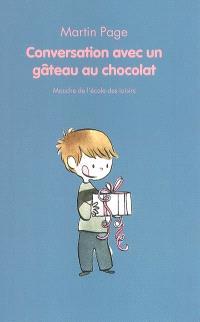 Conversation avec un gâteau au chocolat