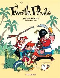 Famille pirate. Volume 1, Les naufragés