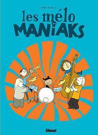 Les Mélo Maniaks. Volume 1