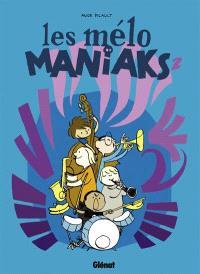 Les Mélo Maniaks. Volume 2