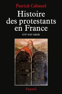 Histoire des protestants en France : XVIe-XXIe siècle