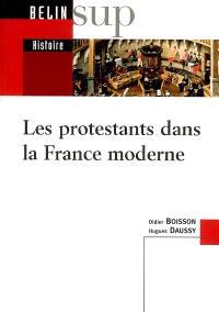 Les protestants dans la France moderne