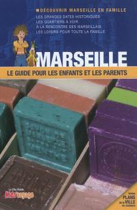 Marseille : le guide pour les enfants et les parents