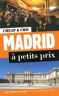 Madrid à petits prix : 400 bons plans pour un week-end