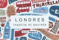 Londres insolite et secrète : guide