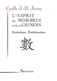 L'esprit des nombres écrits en chinois : symbolique, emblématique