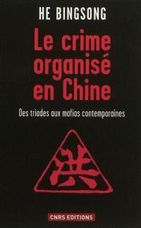 Le crime organisé en Chine : des triades aux mafias contemporaines
