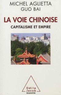 La voie chinoise : capitalisme et empire