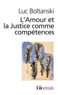 L'amour et la justice comme compétences : trois essais de sociologie de l'action