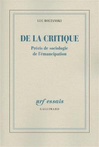 De la critique : précis de sociologie de l'émancipation