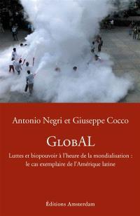 GlobAL : luttes et biopouvoir à l'heure de la mondialisation : le cas exemplaire de l'Amérique latine