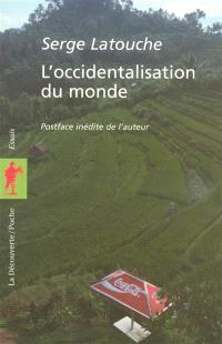 L'occidentalisation du monde : essai sur la signification, la portée et les limites de l'uniformisation planétaire