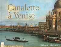 Canaletto à Venise : exposition, Paris, Fondation Dina Vierny-Musée Maillol, du 19 septembre 2012 au 10 février 2013