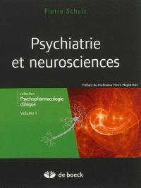 Psychopharmacologie clinique. Volume 1, Psychiatrie et neurosciences