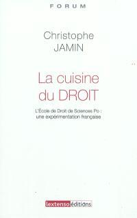 La cuisine du droit : l'école de droit de Sciences Po : une expérimentation française