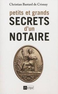 Petits et grands secrets d'un notaire