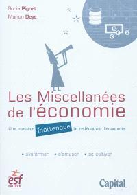 Les miscellanées de l'économie : une manière inattendue de redécouvrir l'économie : s'informer, s'amuser, se cultiver