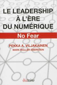 Le leadership à l'ère du numérique : no fear