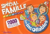 Les incollables, spécial famille : 2.000 questions étonnantes pour tous les âges