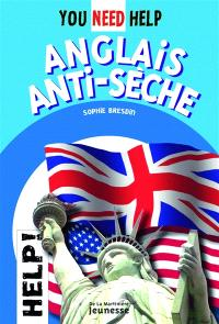 You need help : anglais anti-sèche