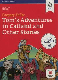 Tom's adventures in Catland : and other stories : A1-A2, palier 1