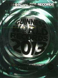 Guinness world records 2013 = Le mondial des records