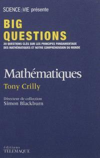 Mathématiques : 20 questions clés sur les principes fondamentaux des mathématiques et notre compréhension du monde