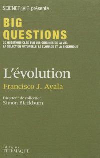 L'évolution : 20 questions clés sur les origines de la vie, la sélection naturelle, le clonage et la bioéthique