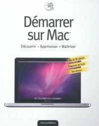 Démarrer sur Mac : découvrir, apprivoiser, maîtriser