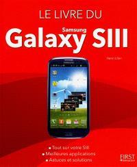 Le livre du Samsung Galaxy SIII : tout sur votre SIII, meilleures applications, astuces et solutions
