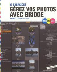 Gérer vos photos avec Bridge : 13 exercices : atelier n°1
