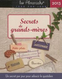 Secrets de grands-mères 2013 : un secret par jour pour adoucir le quotidien