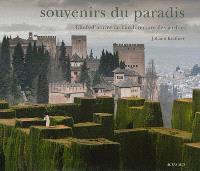 Souvenirs du paradis : chefs-d'oeuvre de l'architecture des jardins