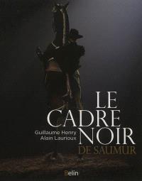 Le Cadre noir de Saumur : des origines à nos jours