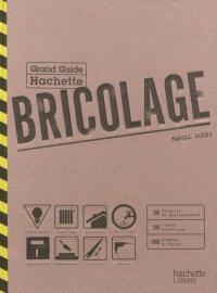 Bricolage : grand guide Hachette