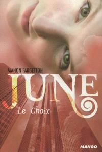June. Volume 2, Le choix