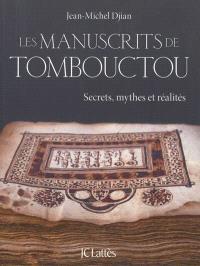 Les manuscrits de Tombouctou : secrets, mythes et réalités