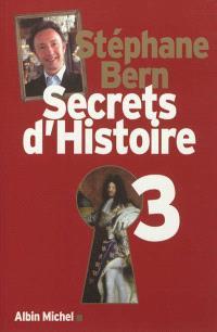 Secrets d'histoire. Volume 3