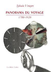 Panorama du voyage (1780-1920) : mots, figures, pratiques