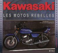 Kawasaki : les motos rebelles