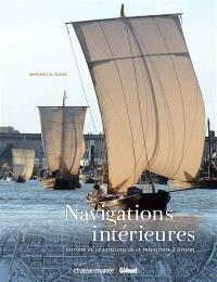 Navigations intérieures : histoire de la batellerie de la préhistoire à demain